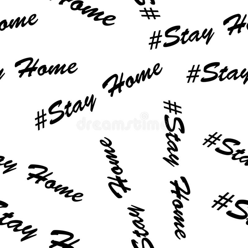 Seamless vector background with the words stay home isolated on white background. Print for poster. Seamless vector background with the words stay home isolated royalty free illustration