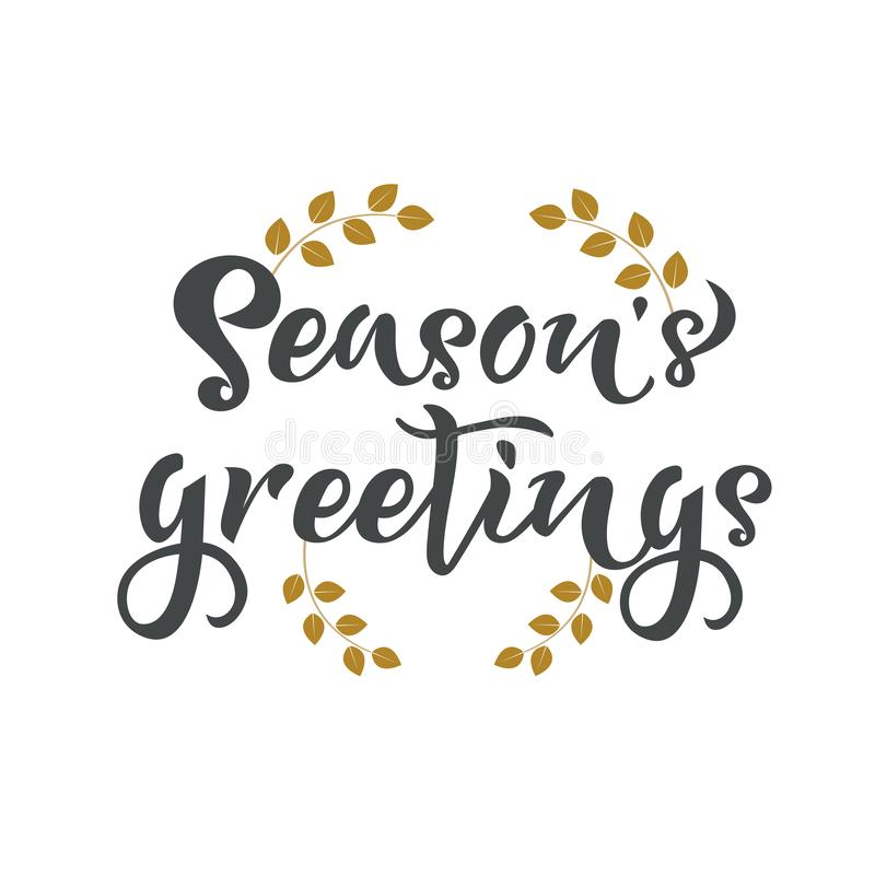 Seasons greetings hand writing text. Calligraphy, lettering design. Typography for greeting cards, posters, banners. Isolated. Vector illustration with leaf on vector illustration