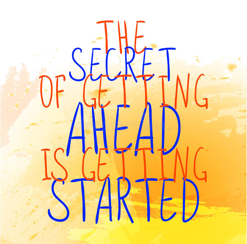 `The secret of getting ahead is getting started` text on yellow paint splash backdrop. VECTOR hand-drawn letters. Orange vector illustration