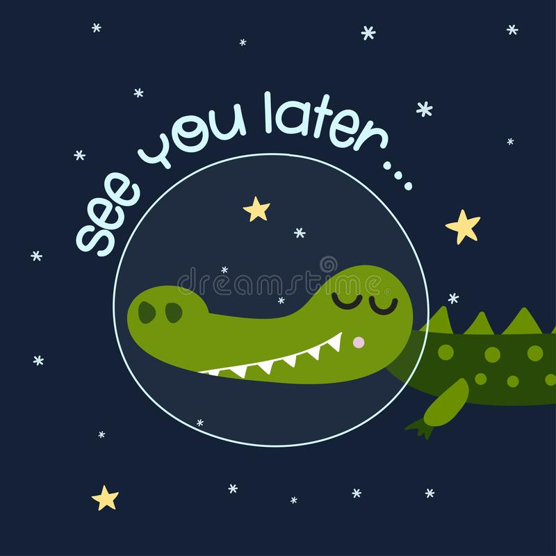 See you later... - Cute cartoon print with crocodile character in space. royalty free illustration