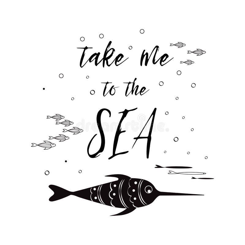 Seeplakat mit Seefischphrase nehmen mich zum Meer im inspirierend Zitat der schwarzen Fahne des Farbevektors typografischen lizenzfreie abbildung
