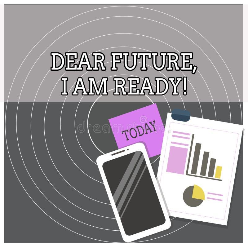 Segno del testo che mostra a futuro caro sono pronto Foto concettuale sicura muoversi avanti o affrontare la disposizione futura royalty illustrazione gratis