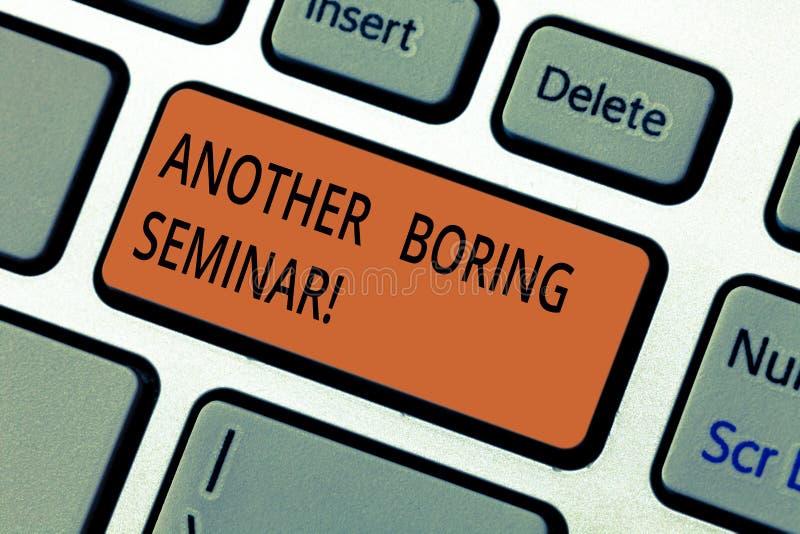 Segno del testo che mostra un altro seminario noioso Mancanza concettuale della foto di interesse o di momento smussato sulla tas immagine stock libera da diritti