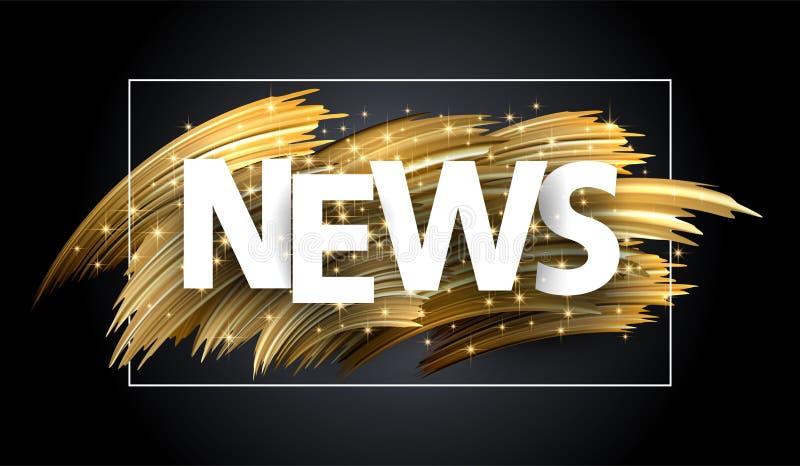 Segno o manifesto brillante di notizie con i colpi dorati della spazzola illustrazione vettoriale