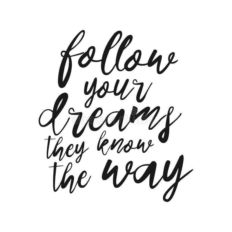 Segua i vostri sogni, essi conoscono l'iscrizione di modo illustrazione di stock