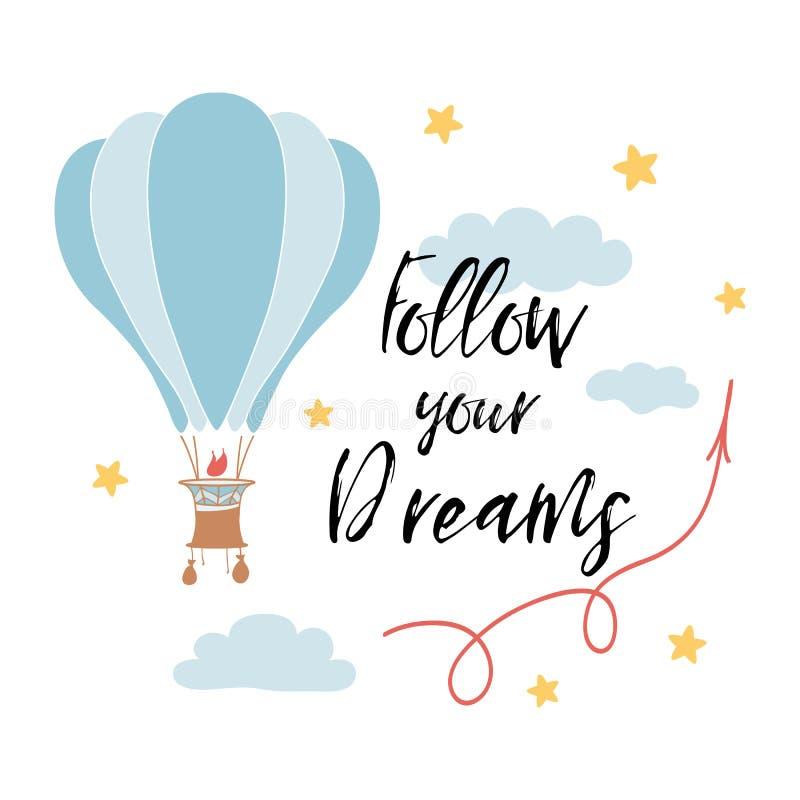 Segua il vostro slogan di sogni per progettazione della stampa della camicia con la mongolfiera Frase di vettore illustrazione vettoriale