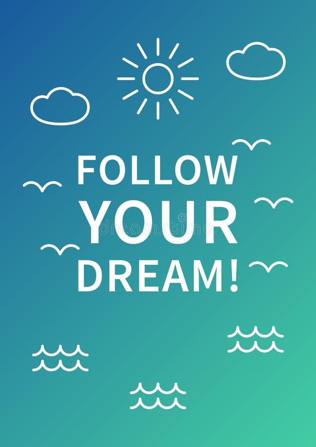 Segua il vostro sogno Affermazione positiva ispiratrice royalty illustrazione gratis