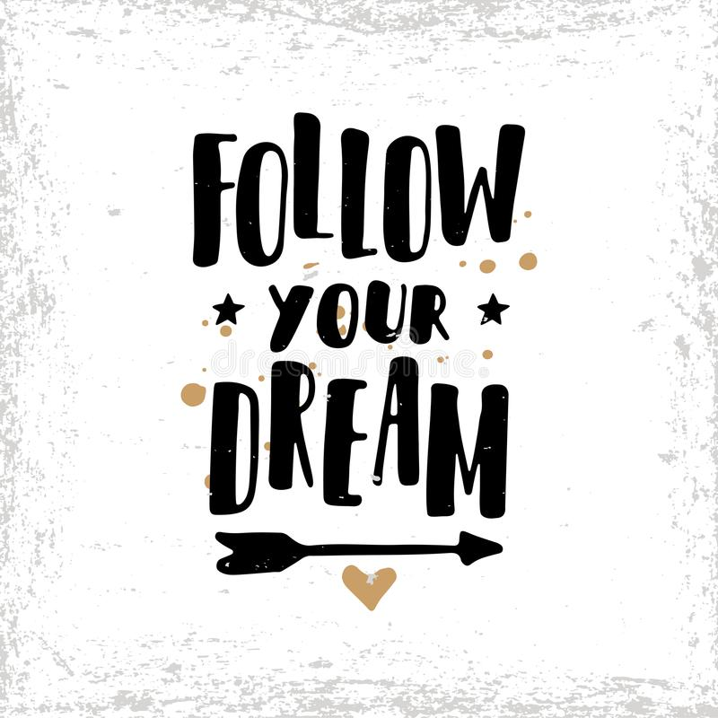 Segua il vostro sogno Cartolina o manifesto con iscrizione disegnata a mano illustrazione di stock