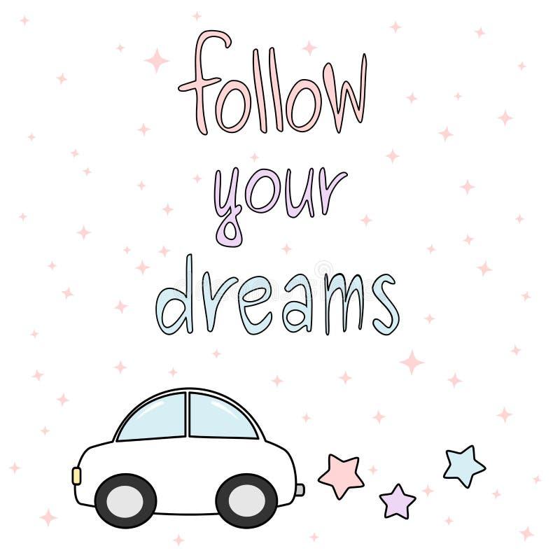 Segua la vostra illustrazione variopinta della carta motivazionale disegnata a mano di citazione di sogni con l'automobile e le s royalty illustrazione gratis