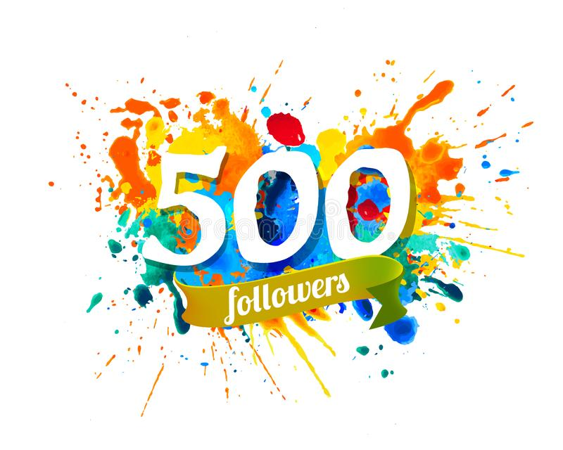 500 seguidores Inscrição da pintura do respingo ilustração do vetor