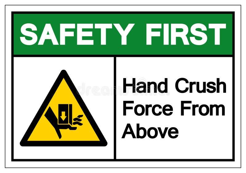 Segurança em primeiro lugar - a mão esmaga a força de cima do sinal do símbolo, ilustração do vetor, isolado na etiqueta branca d ilustração royalty free