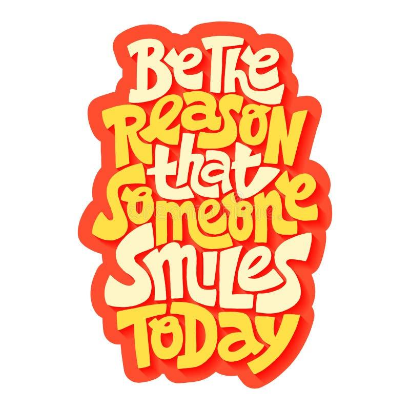 Sei der Grund, warum heute jemand lächelt vektor abbildung