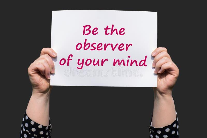 Seien Sie der Beobachter Ihres Verstandes stockbilder