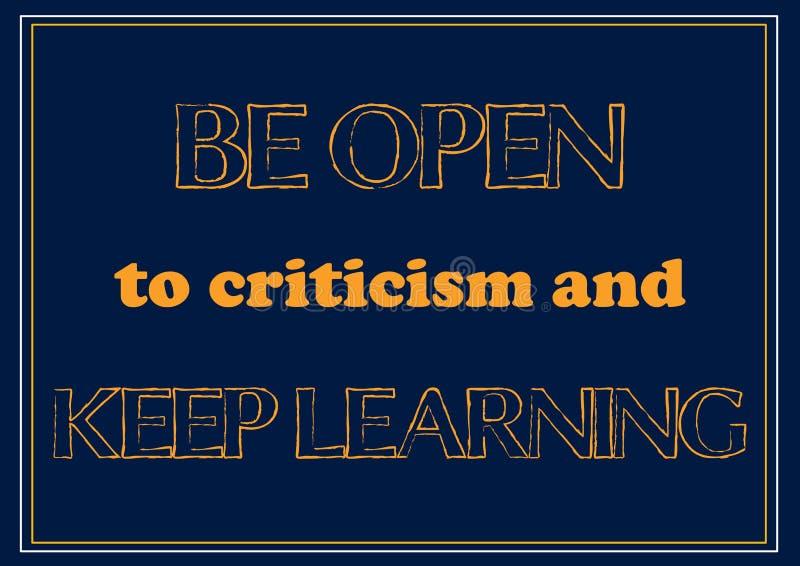 Seien Sie der Kritik unterliegend und halten Sie, Anspornungszitat Vektorillustration zu lernen lizenzfreie abbildung