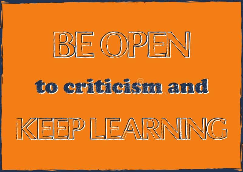 Seien Sie der Kritik unterliegend und halten Sie, Anspornungszitat Vektorillustration zu lernen stock abbildung