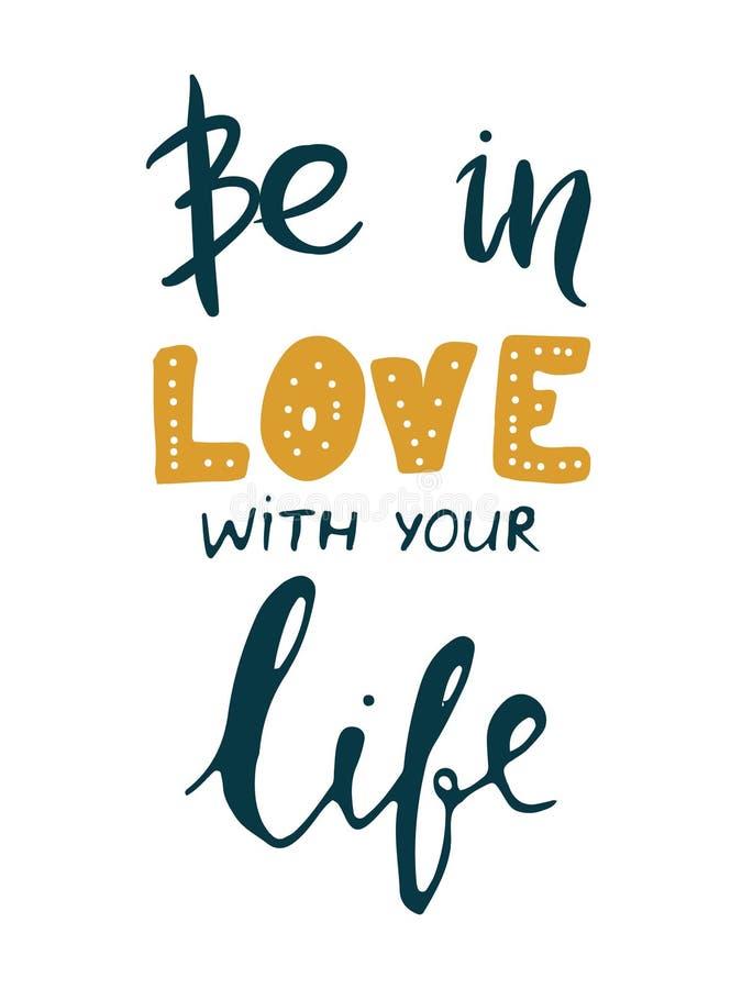 Seien Sie in der Liebe mit Ihrem Leben Retro- Aufkleber mit kalligraphischen Elementen Moderne Handbriefgestaltung lizenzfreie abbildung