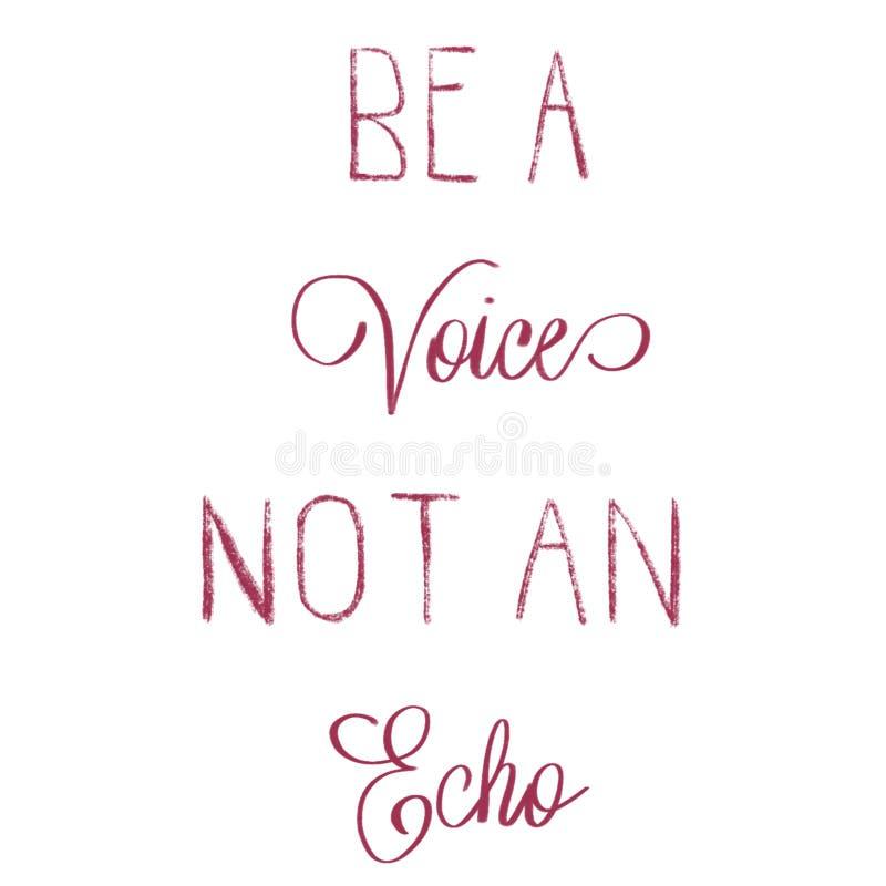 Seien Sie eine Stimme kein Echo Handmit buchstaben gekennzeichnetes Zitat lizenzfreie abbildung