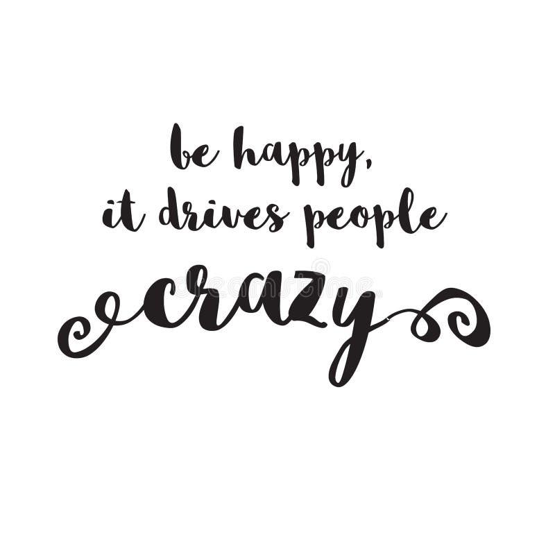 Seien Sie, es fährt verrücktes Zitat der Leute glücklich vektor abbildung
