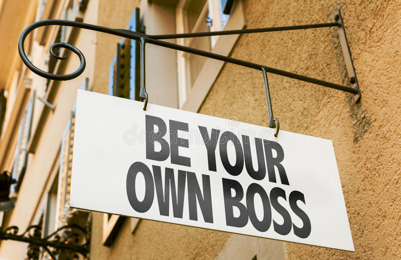 Seien Sie Ihr eigener Chef unterzeichnen herein ein Begriffsbild lizenzfreies stockbild