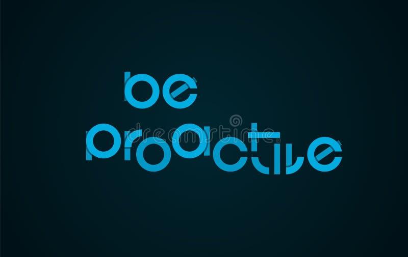 Seien Sie proaktiver Slogan vektor abbildung