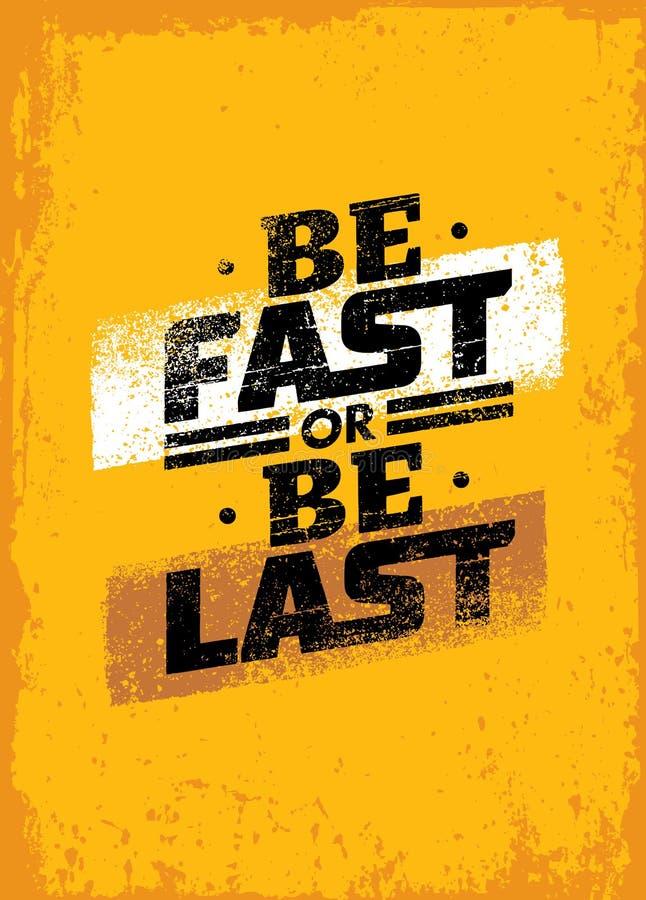 Seien Sie schnell oder seien Sie letztes Sport-Motivations-Zitat Vektor-Plakat-Konzept vektor abbildung