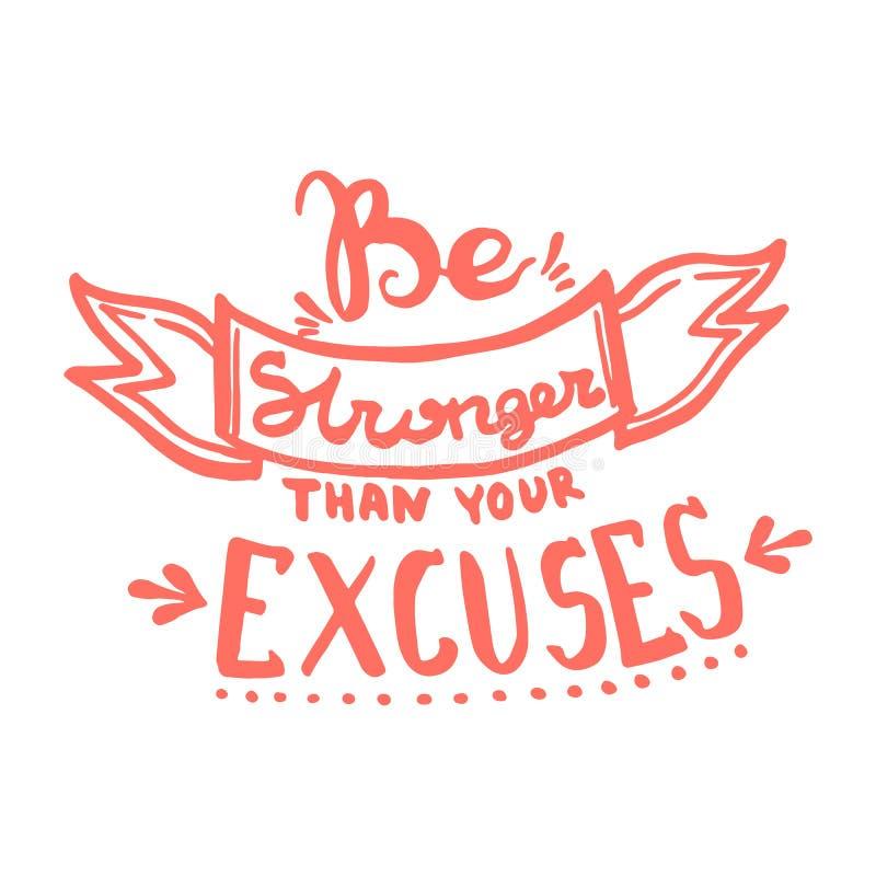 Seien Sie stärker als Ihre Entschuldigungshandschrifts-Monogrammkalligraphie Gravierte Tintenschwarzweiss-kunst vektor abbildung
