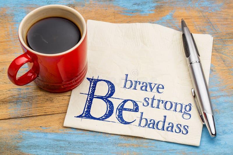 Seien Sie tapfer, stark und badass stockbild