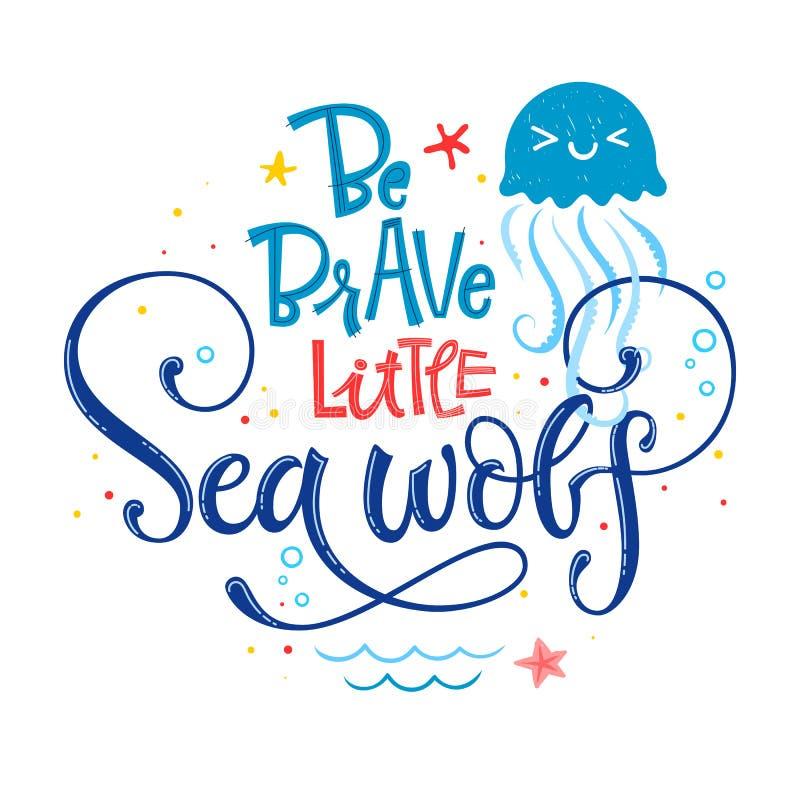 Seien Sie wenig Piratenzitat tapfer Einfache weiße Farbbabypartyhand gezeichnet, Vektorlogophrase beschriftend lizenzfreie abbildung
