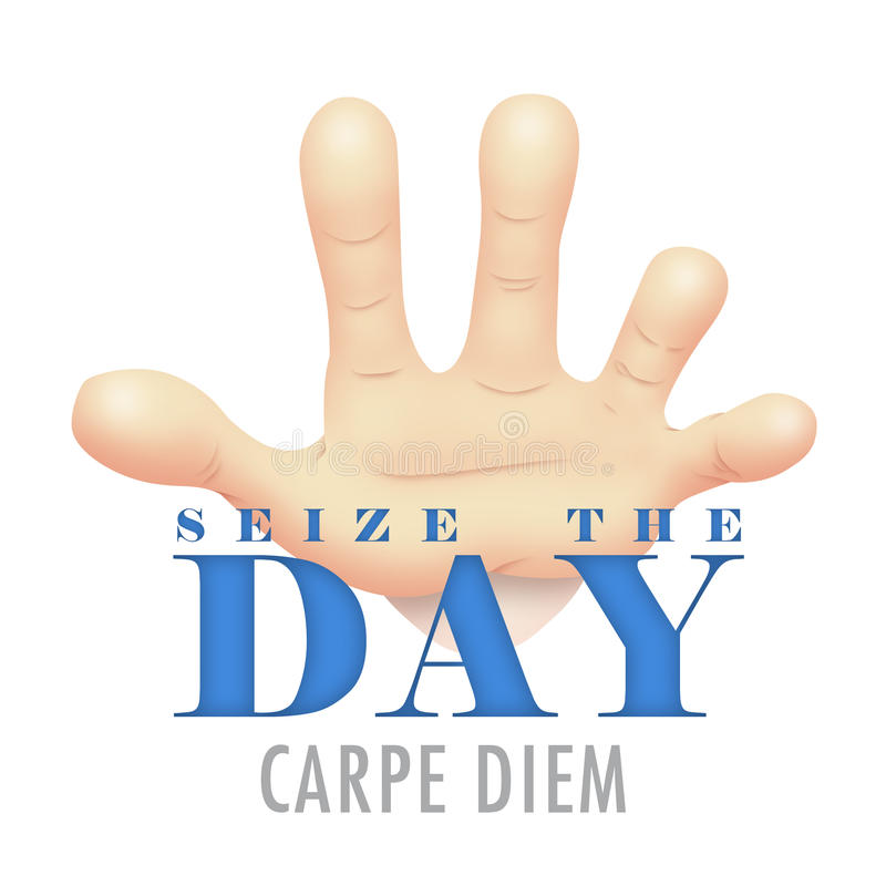 Seize The Day. Hand symbolizing Seize The Day stock illustration