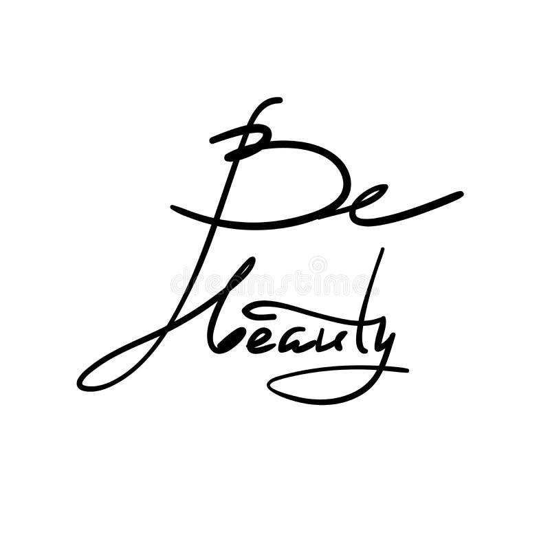 Seja beleza - simples inspire e citações inspiradores Rotulação bonita tirada mão Imprima para o cartaz inspirado, t-shirt, saco ilustração stock