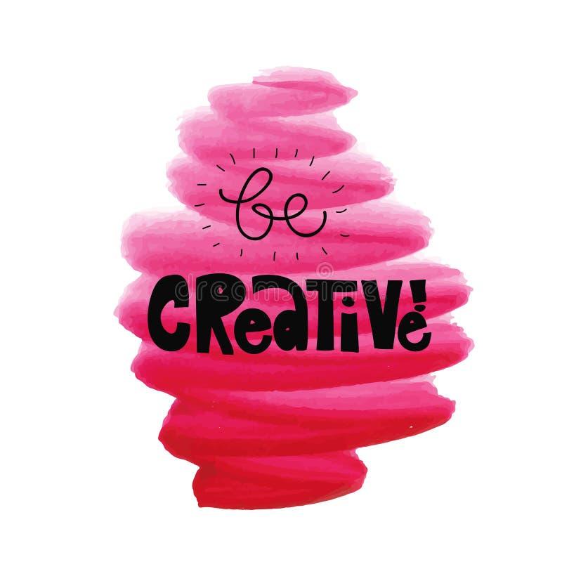 Seja creativo Ilustração do vetor ilustração do vetor
