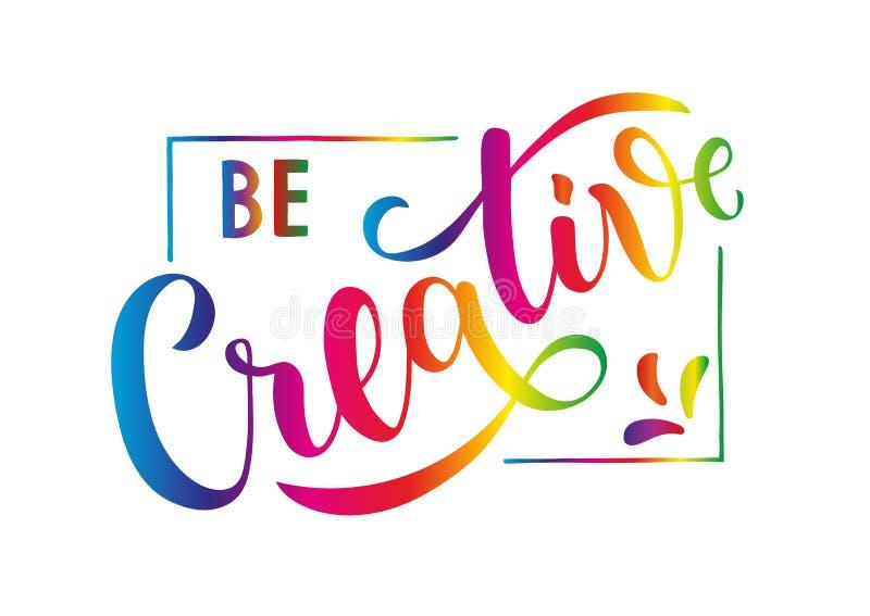 Seja criativo - citações de rotulação escritas à mão inspiradores e inspiradas ilustração do vetor