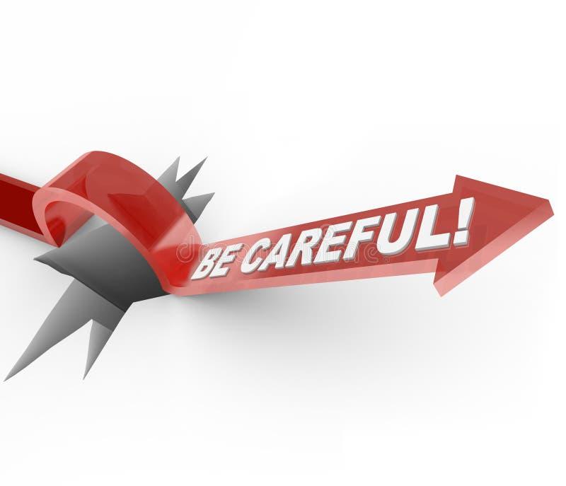 Seja cuidadoso - seja aviso alerta para o perigo perigoso ilustração do vetor