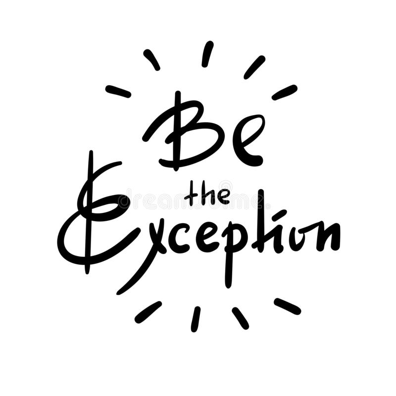 Seja a exceção - simples inspire e citações inspiradores Rotulação bonita tirada mão Cópia para o cartaz inspirado, ilustração stock