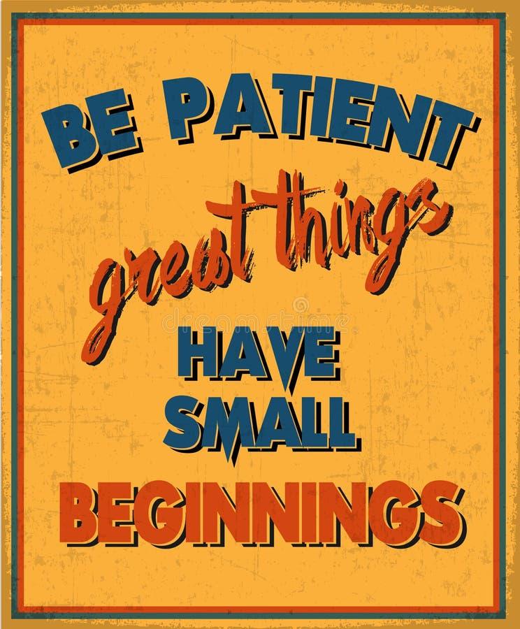 Seja grandes coisas pacientes têm começos pequenos ilustração royalty free