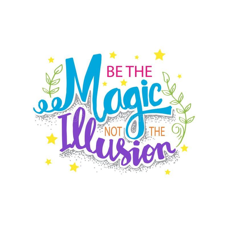 Seja a mágica não a ilusão ilustração do vetor
