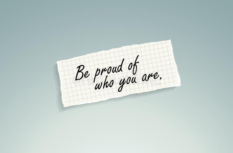 Seja orgulhoso de quem você é ilustração do vetor