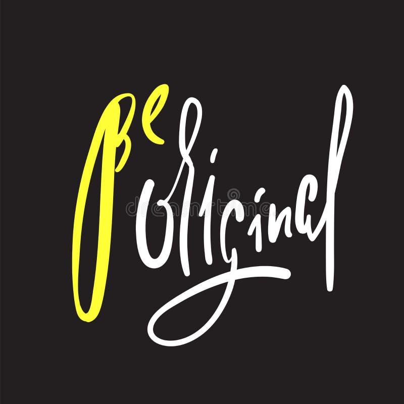 Seja original - simples inspire e citações inspiradores Rotulação bonita tirada mão Imprima para o cartaz inspirado, t-shirt, sac ilustração stock