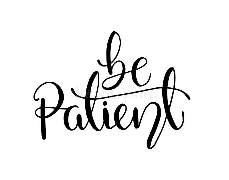 Seja paciente - simples inspire e cita??es inspiradores ilustração royalty free
