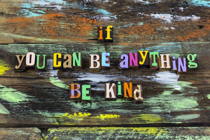 Seja qualquer coisa gentil bondade bondade bondade bela frase tipográfica fotografia de stock royalty free