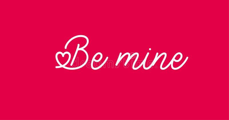 Seja rotulação da mina Molde escrito mão do cartão para o dia de Valentim ilustração do vetor