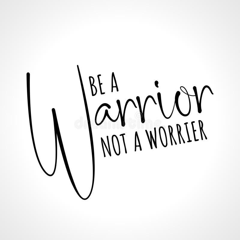 Seja um guerreiro, não um worrier ilustração stock