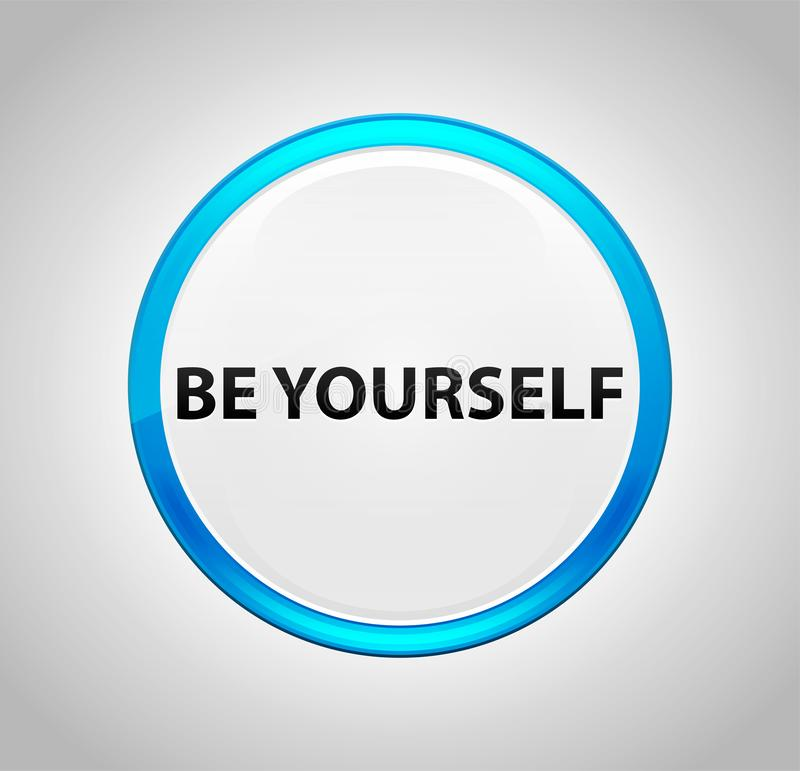 Seja você mesmo em volta da tecla azul ilustração royalty free