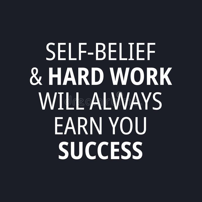 Self Belief And Hard Work Will Always Earn You Success Quotes About Working Hard Stock Vector Illustration Of Concept Busy 187539529