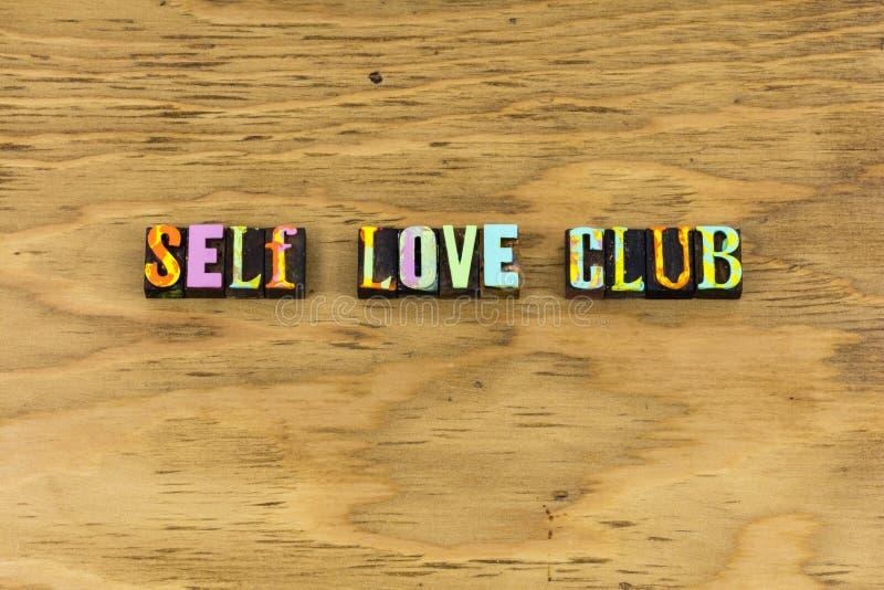 Self love club body happiness yourself letterpress. Self love club body happiness you letterpress typography acceptance enjoyment joy believe awareness kindness stock photography