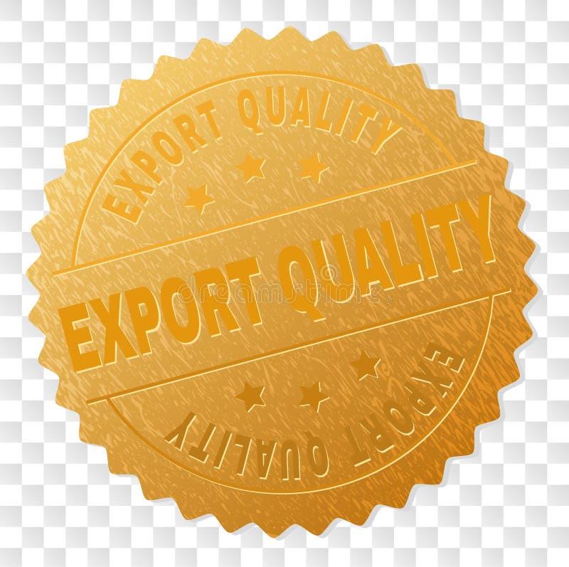 Selo dourado da medalha da QUALIDADE da EXPORTAÇÃO ilustração stock