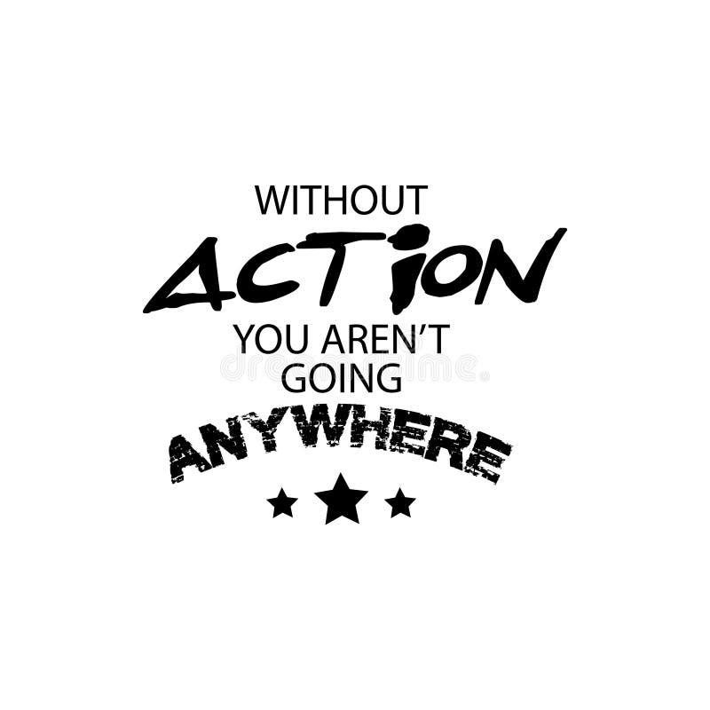 Sem ação você aren o ` t que vai em qualquer lugar ilustração stock