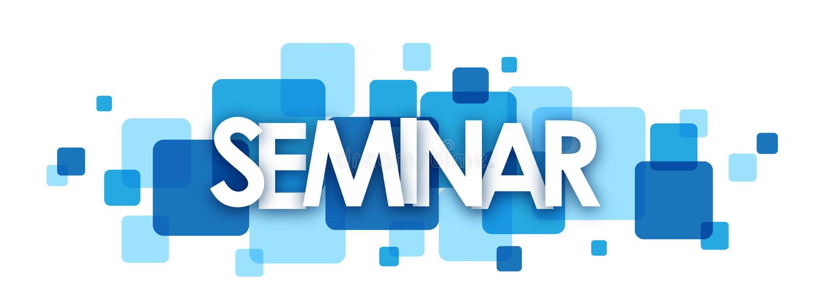 SEMINAR banner on overlapping blue squares. SEMINAR overlapping letters banner on blue semi-transparent squares. Vector vector illustration