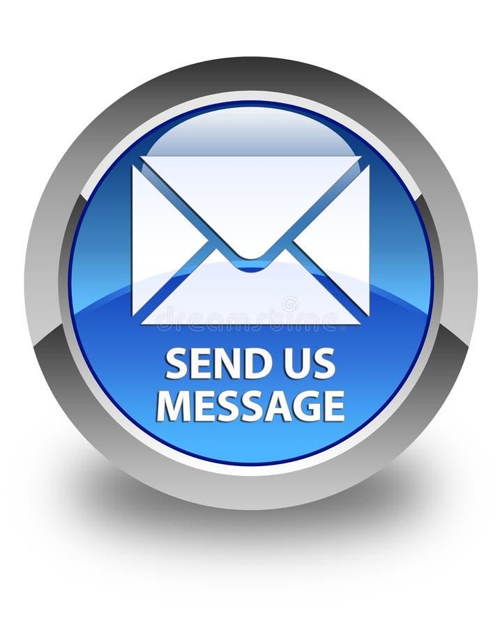 Send us message glossy blue round button. Send us message isolated on glossy blue round button abstract illustration stock illustration