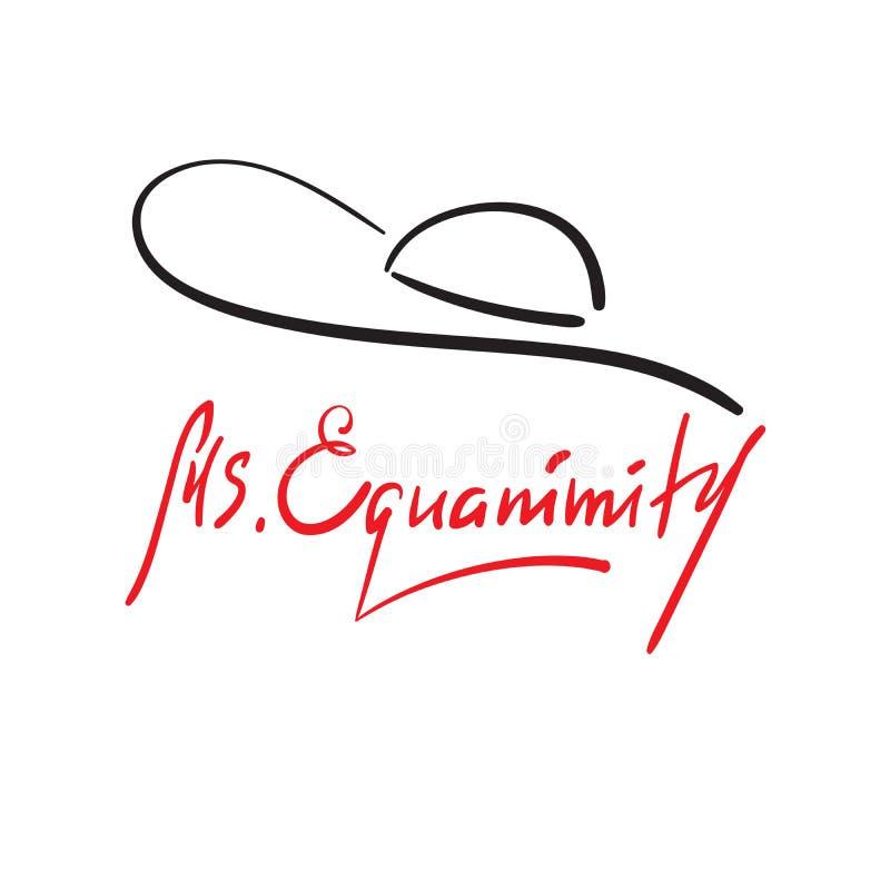 Senhora Eguanimity - simples inspire e citações inspiradores Rotulação bonita tirada mão Cópia para o cartaz inspirado, ilustração stock